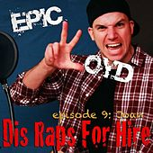 Play & Download Dis Raps for Hire - EP. 9: Joan by Epiclloyd | Napster