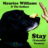 Stay (Extended Version) by Maurice Williams and the Zodiacs
