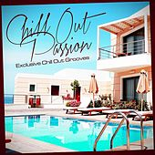 Play & Download Chill Out Passion Exclusive Chill Out Grooves by Various Artists | Napster