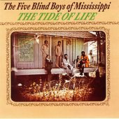The Tide Of Life by The Five Blind Boys Of Mississippi