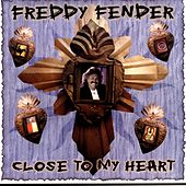 Play & Download Close To My Heart by Freddy Fender | Napster
