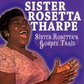 Sister Rosetta's Gospel Train by Sister Rosetta Tharpe