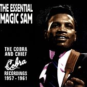 The Essential Magic Sam by Magic Sam