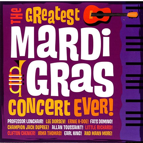 The Greatest Mardi Gras Concert Ever by Various Artists