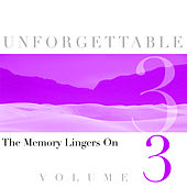 Unforgettable - The Memory Lingers On Volume 3 de Various Artists
