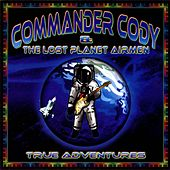 Play & Download True Adventures by Commander Cody   Napster