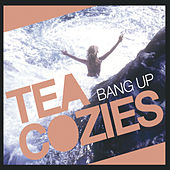 Play & Download Bang Up by The Tea Cozies | Napster