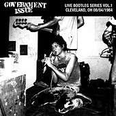 Play & Download Live Bootleg Series Vol. 1: 08/04/1984 Cleveland, OH @ Lakeview by Government Issue | Napster