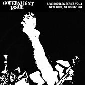 Play & Download Live Bootleg Series Vol. 1: 03/31/1984 New York, NY @ CBGB by Government Issue | Napster