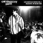 Play & Download Live Bootleg Series Vol. 1: 08/08/1984 Madison, WI by Government Issue | Napster