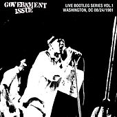 Play & Download Live Bootleg Series Vol. 1: 08/24/1981 Washington, DC @ Columbia Station by Government Issue | Napster