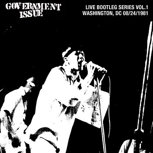Live Bootleg Series Vol. 1: 08/24/1981 Washington, DC @ Columbia Station by Government Issue