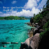 Play & Download Island Sound Harmony by Blue Sun | Napster