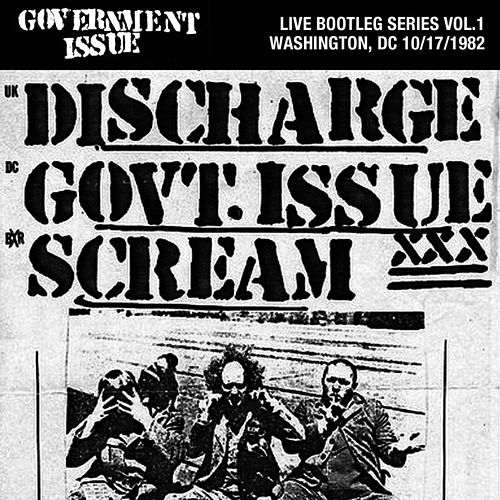 Live Bootleg Series Vol. 1: 10/17/1982 Washington, DC @ 9:30 Club by Government Issue