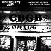 Play & Download Live Bootleg Series Vol. 1: 01/12/1985 New York, NY @ CBGB by Government Issue | Napster