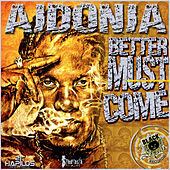 Better Must Come (I've Seen) - Single by Aidonia