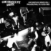 Play & Download Live Bootleg Series Vol. 1: 12/03/1983 Philadelphia, PA @ Love Hall by Government Issue | Napster