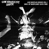 Live Bootleg Series Vol. 1: 10/01/1982 University of Maryland @ Colony Ballroom by Government Issue