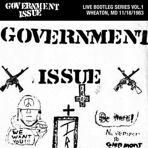 Play & Download Live Bootleg Series Vol. 1: 11/18/1983 Wheaton, MD @ Glenmont Recreation Center by Government Issue | Napster