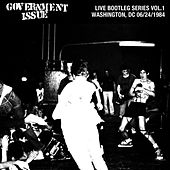 Live Bootleg Series Vol. 1: 06/24/1984 Washington, DC @ Newton Theater by Government Issue