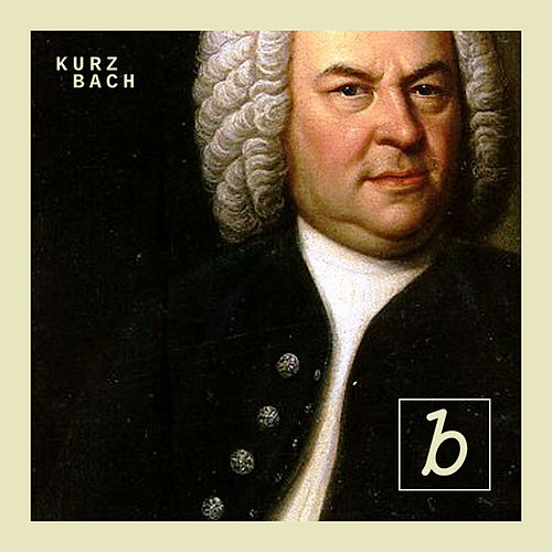 Kurz Bach 1080 by Johann Sebastian Bach