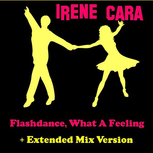Play & Download Flashdance, What a Feeling by Irene Cara | Napster