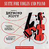 Play & Download Suite For Violin And Piano by Raymond Scott | Napster