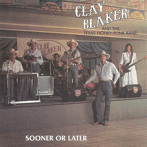 Play & Download Sooner Or Later by Clay Blaker | Napster