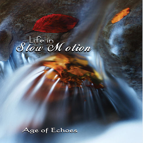 Play & Download Life In Slow Motion by Age of Echoes | Napster