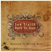 Play & Download Back To Dust (remixed by Theory Hazit) by SevStatik | Napster
