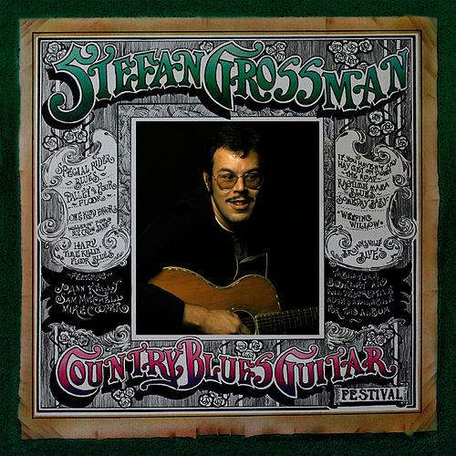 Country Blues Guitar Festival by Stefan Grossman