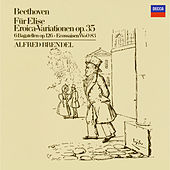 Play & Download Beethoven: Für Elise; Eroica Variations, Op.35; 6 Bagatelles Op.126; 6 Ecossaises WoO83 by Alfred Brendel | Napster