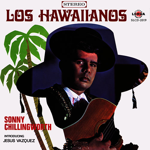 Los Hawaiianos by Sonny Chillingworth