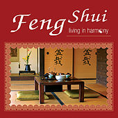 Feng Shui ~ Living in Harmony by Steinar Lund