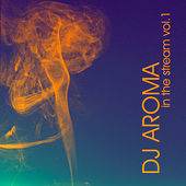 Play & Download DJ Aroma In The Stream Vol.1 by Various Artists | Napster