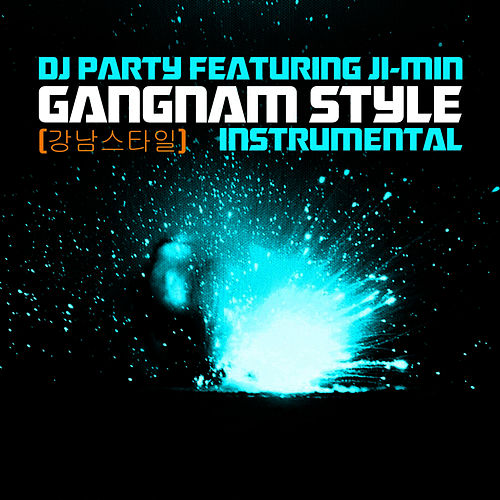 Gangnam Style (강남스타일) Instrumental by DJ Party