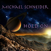 Play & Download Hold On by Michael Schneider (2) | Napster