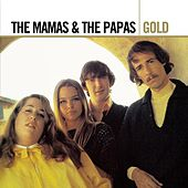 Play & Download Gold by The Mamas & The Papas | Napster