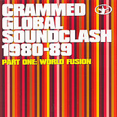 Crammed Global Soundclash 1980-89 (Part 1: World Fusion) by Various Artists