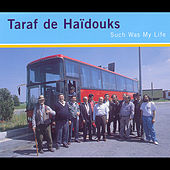 Such Was My Life by Taraf de Haidouks