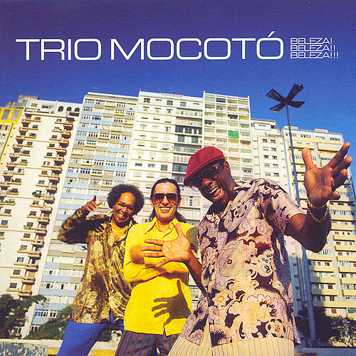 Play & Download Beleza! Beleza!! Beleza!!! by Trio Mocoto | Napster
