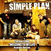 Welcome To My Life (Acoustic) by Simple Plan
