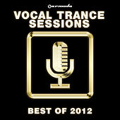 Play & Download Armada Vocal Trance Sessions - Best Of 2012 by Various Artists | Napster