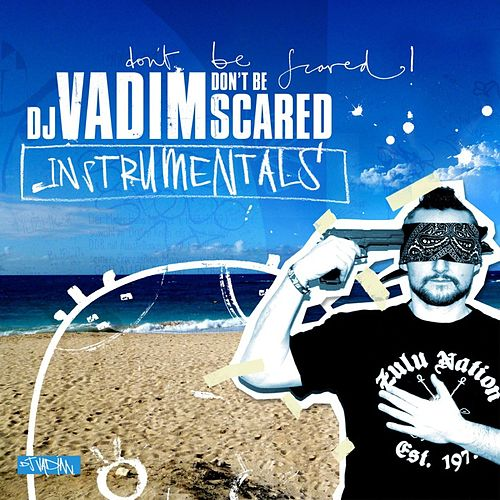 Don't Be Scared - Instrumentals by DJ Vadim