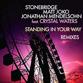 Play & Download Standing In Your Way (Remixes) by Stonebridge | Napster