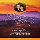 Play & Download Soft Sounds for a Soothing Sunday, Vol. VIII by Janice Kapp Perry | Napster