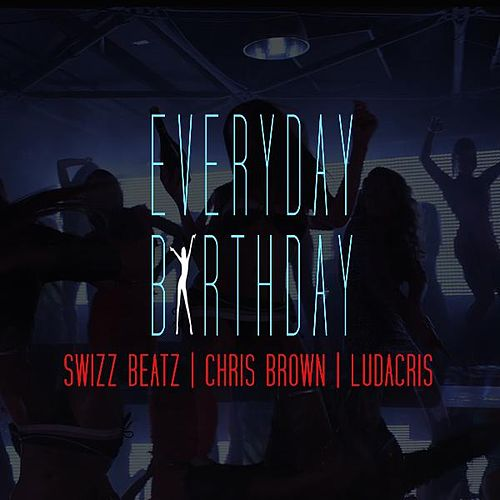 Play & Download Everyday, Birthday by Swizz Beatz | Napster