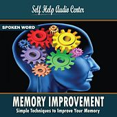 Memory Improvement: Simple Techniques to Improve Your Memory by Self Help Audio Center