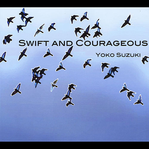 Play & Download Swift and Courageous by Yoko Suzuki | Napster