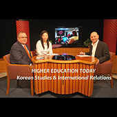 Play & Download Higher Education Today: Korean Studies & International Relations by Steven Roy Goodman | Napster